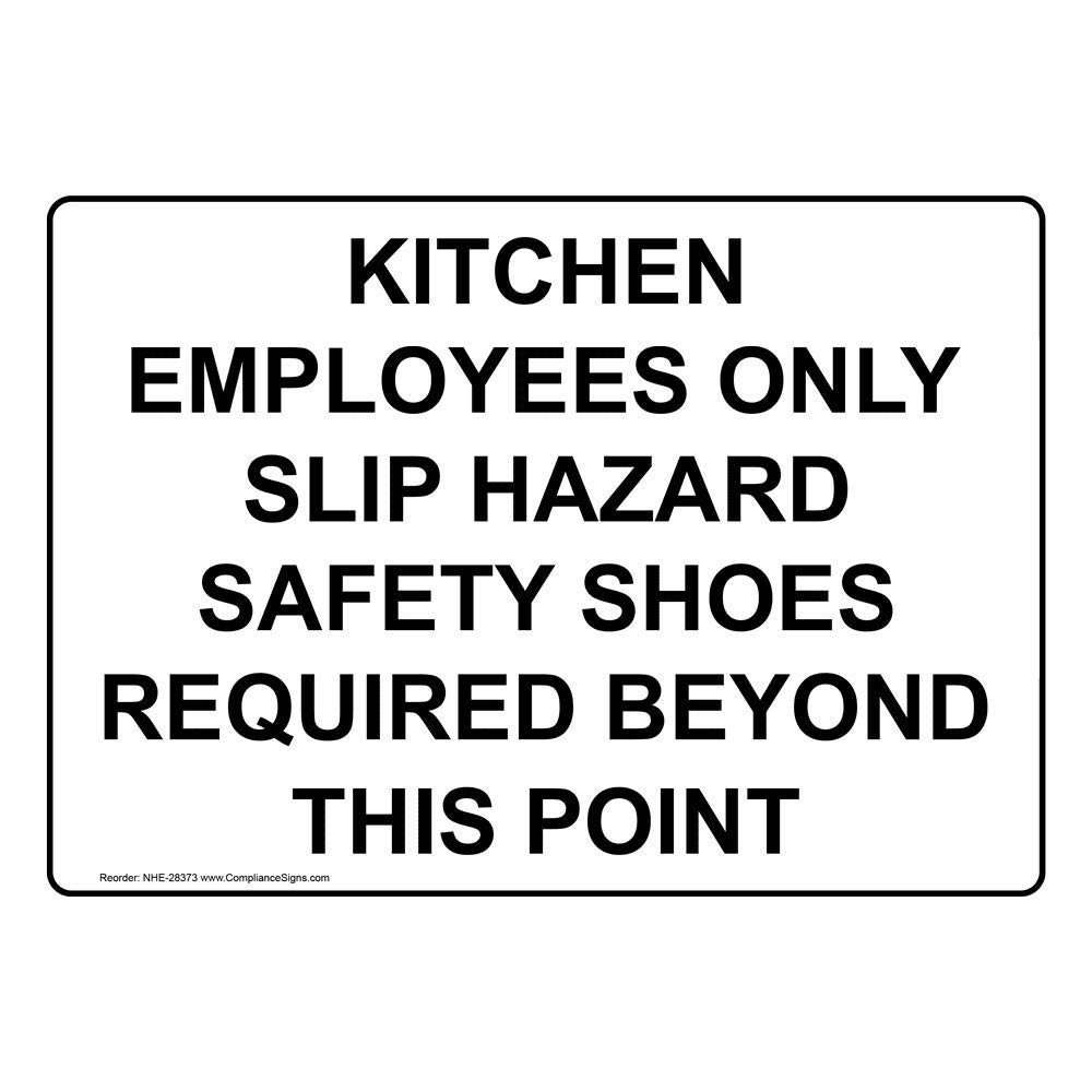 Kitchen Employees Only Slip Hazard Safety Shoes Required Beyond This Point Sign, White 14x10 in. Aluminum by ComplianceSigns