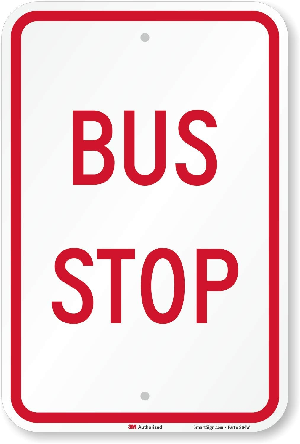 Bus Stop Sign By SmartSign | 12 x 18 3M Engineer Grade Reflective Aluminum