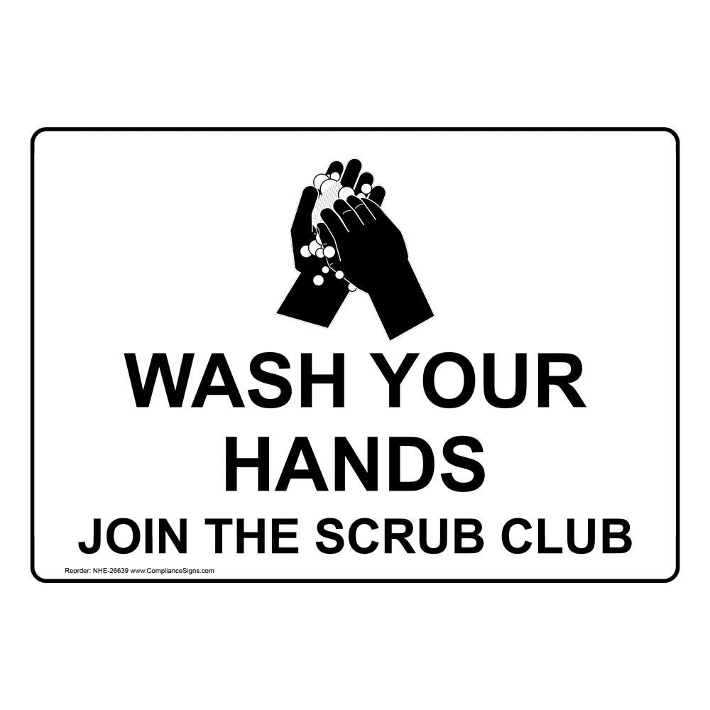Wash Your Hands Join The Scrub Club Sign, 10x7 in. Plastic for Handwashing by ComplianceSigns