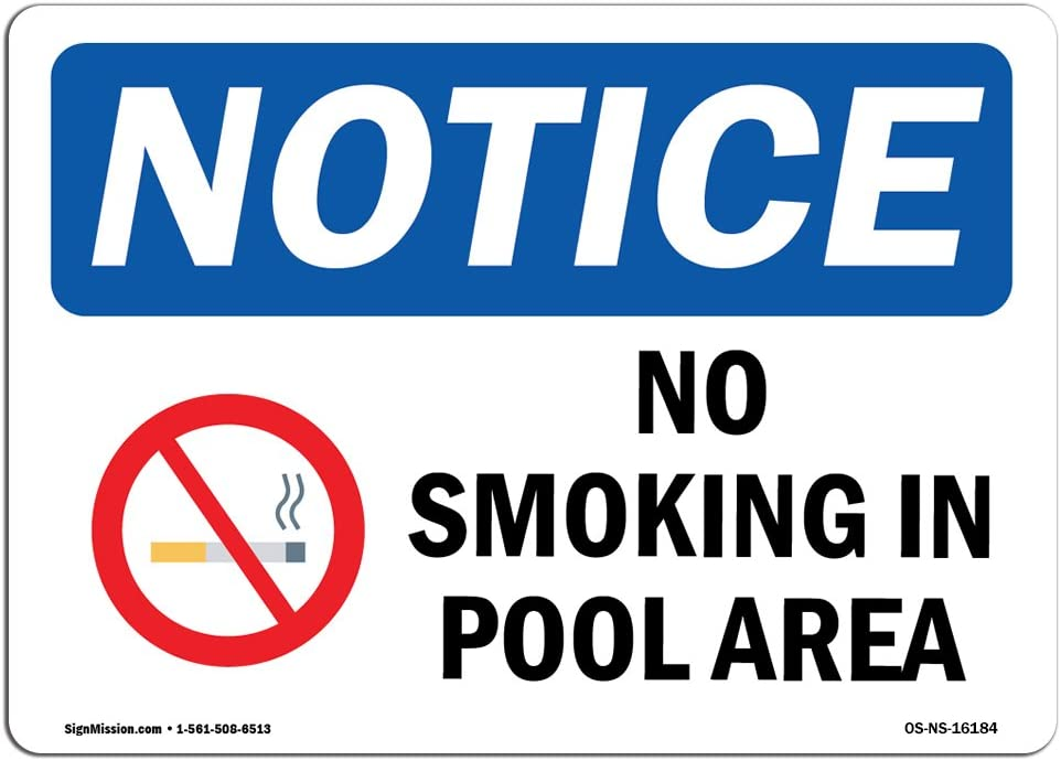 OSHA Notice Sign - Notice No Smoking in Pool Area | Choose from: Aluminum, Rigid Plastic or Vinyl Label Decal | Protect Your Business, Construction Site, Warehouse & Shop Area | Made in The USA