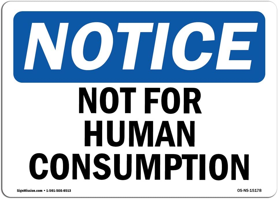 OSHA Notice Signs - Not for Human Consumption Sign | Extremely Durable Made in The USA Signs or Heavy Duty Vinyl Label Decal | Protect Your Construction Site, Warehouse & Business