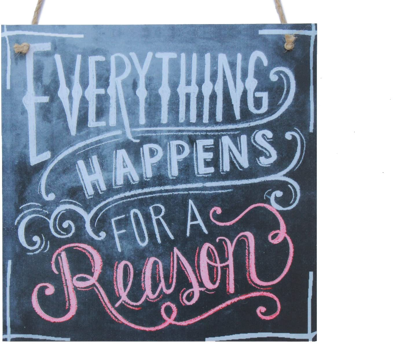 Everything Happens For A Reason Cute Friendship Gift Sign