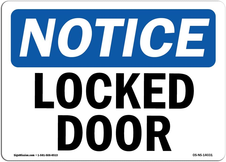 OSHA Notice Sign - Locked Door | Choose from: Aluminum, Rigid Plastic or Vinyl Label Decal | Protect Your Business, Construction Site, Warehouse & Shop Area | Made in The USA