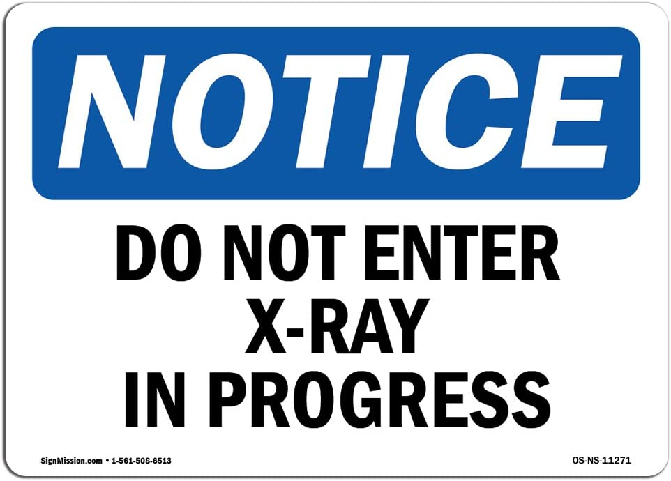 OSHA Notice Signs - Do Not Enter X-Ray in Progress Sign | Extremely Durable Made in The USA Signs or Heavy Duty Vinyl Label Decal | Protect Your Construction Site, Warehouse & Business