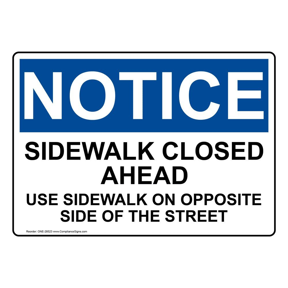 Notice Sidewalk Closed Ahead Use Sidewalk On Opposite Side of The Street OSHA Safety Label Decal, 5x3.5 in. Vinyl 4-Pack by ComplianceSigns
