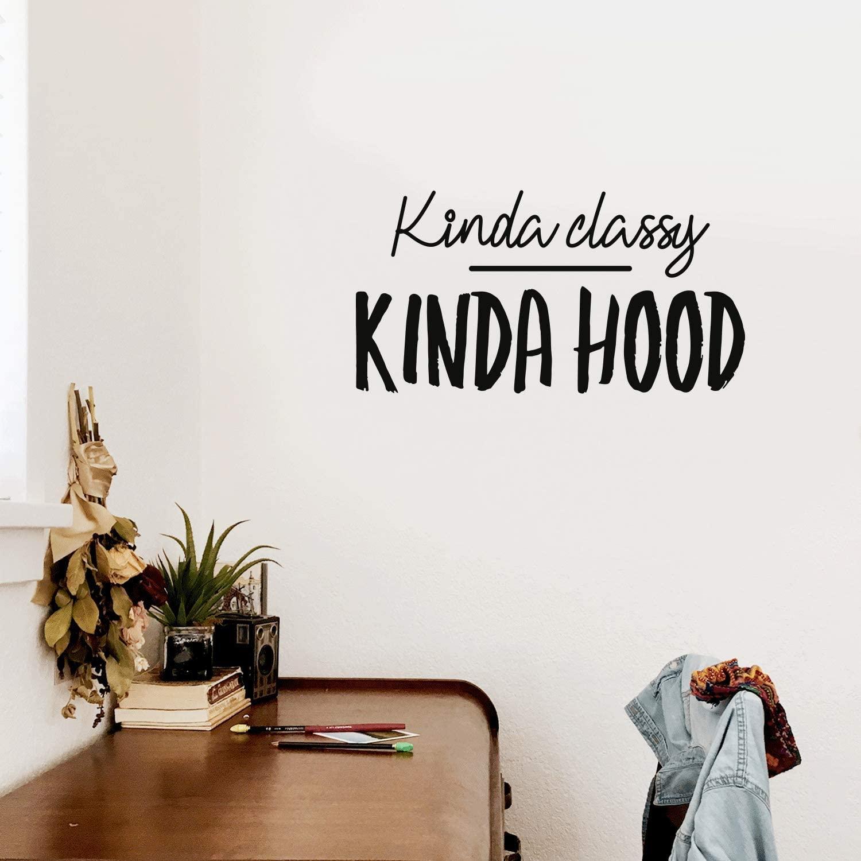 Vinyl Wall Art Decal - Kinda Classy Kinda Hood - 17