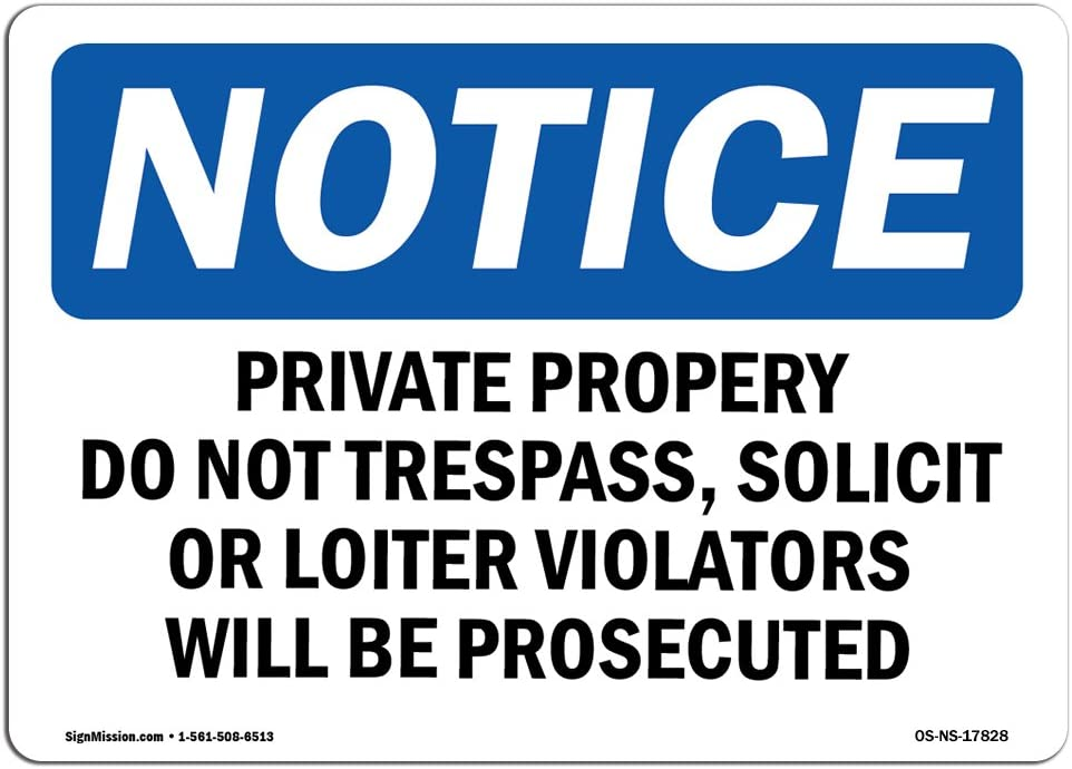 OSHA Notice Sign - Private Property Dot No Trespass, Solicit | Choose from: Aluminum, Rigid Plastic or Vinyl Label Decal | Protect Your Business, Work Site, Warehouse & Shop Area |  Made in The USA