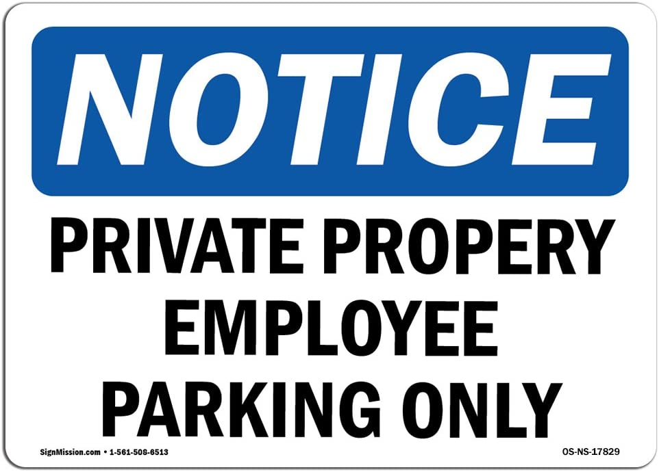 OSHA Notice Sign - Private Property Employee Parking Only | Choose from: Aluminum, Rigid Plastic or Vinyl Label Decal | Protect Your Business, Construction Site, Warehouse | Made in The USA