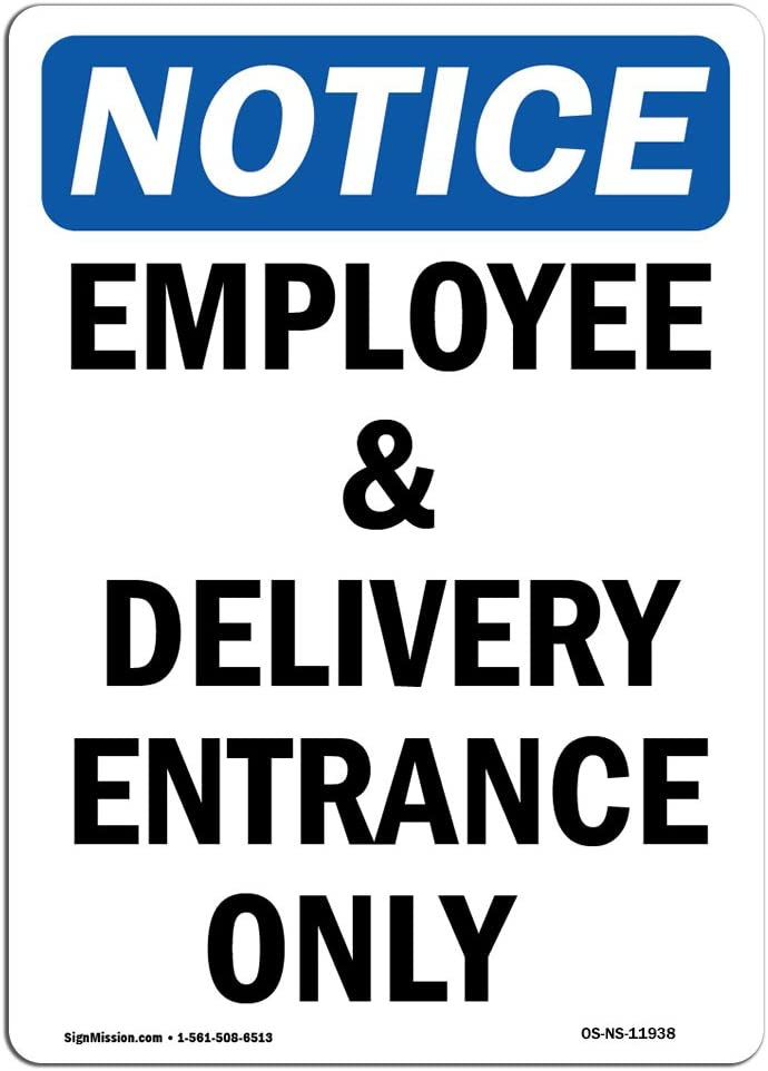 OSHA Notice Sign - Employee and Delivery Entrance Only   Choose from: Aluminum, Rigid Plastic or Vinyl Label Decal   Protect Your Business, Construction Site, Warehouse & Shop Area   Made in The USA