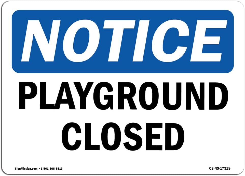 OSHA Notice Sign - Playground Closed | Choose from: Aluminum, Rigid Plastic or Vinyl Label Decal | Protect Your Business, Construction Site, Warehouse & Shop Area |  Made in The USA