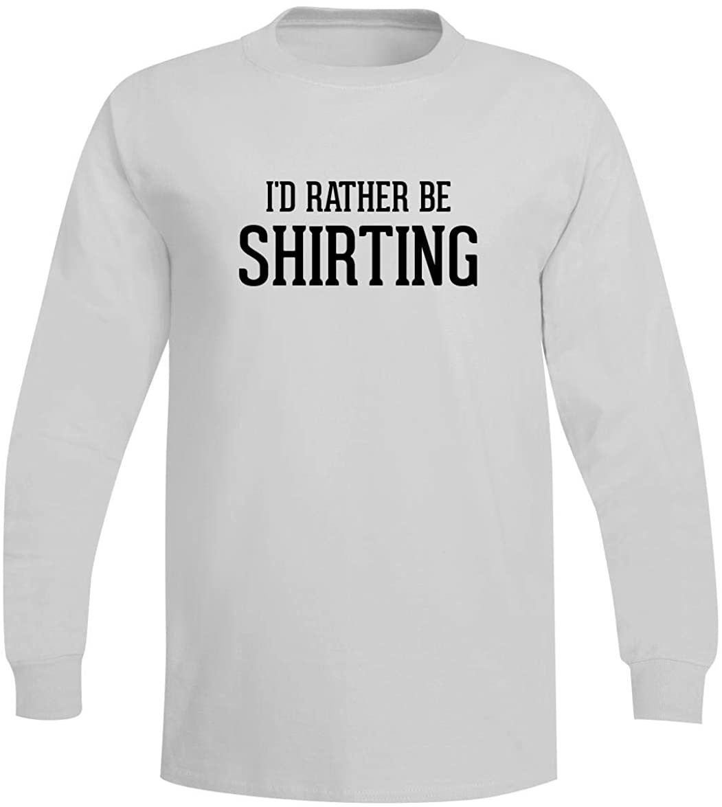 I'd Rather Be SHIRTING - A Soft & Comfortable Men's Long Sleeve T-Shirt