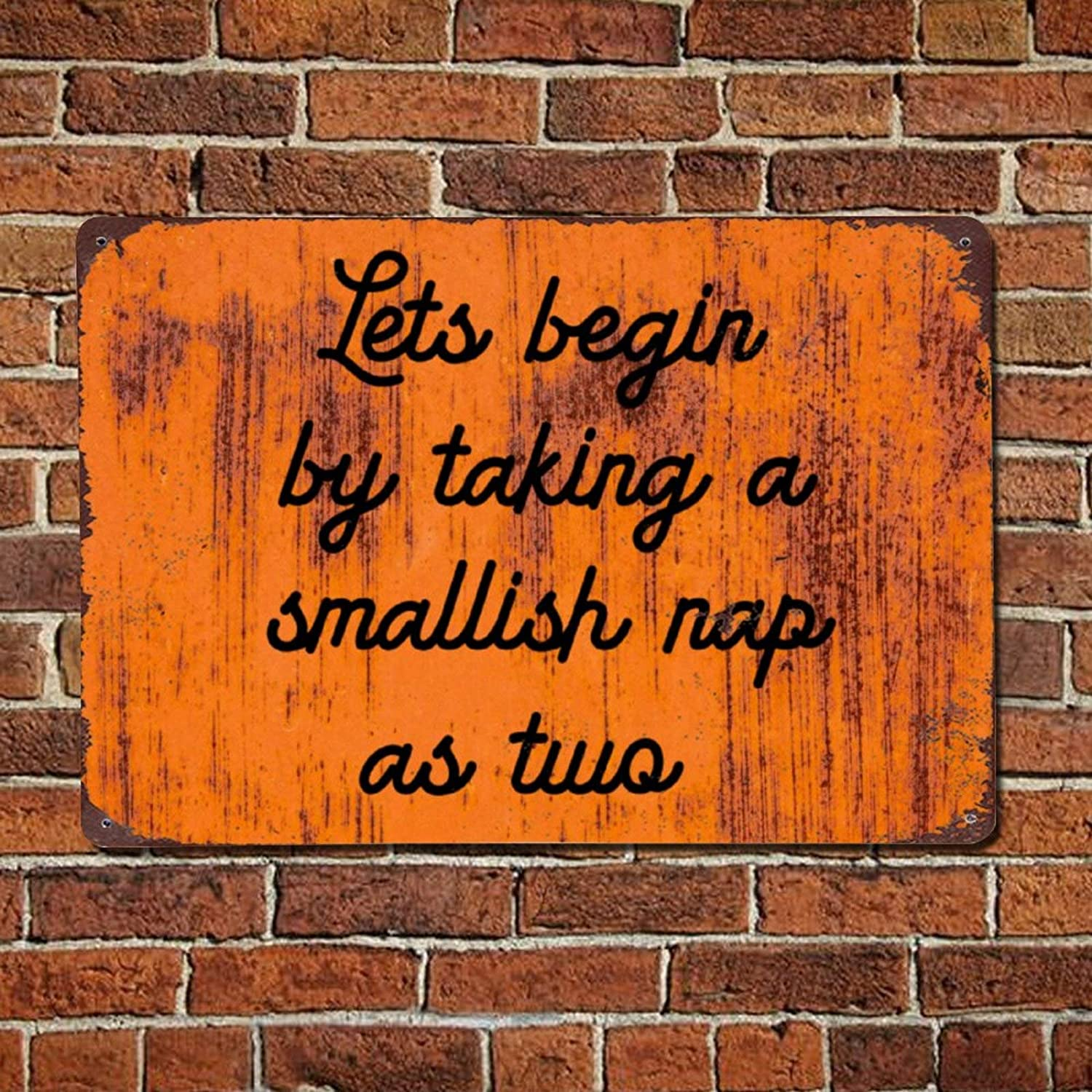 43LenaJon Let's Begin by Taking A Smallish Nap As Two Vintage Quote Metal Sign,Retro Saying Words Sign,Rustic Inspirational Quotes Bar Men Cave Garden Wall Art,Farmhouse Aluminum Sign,Home Decor