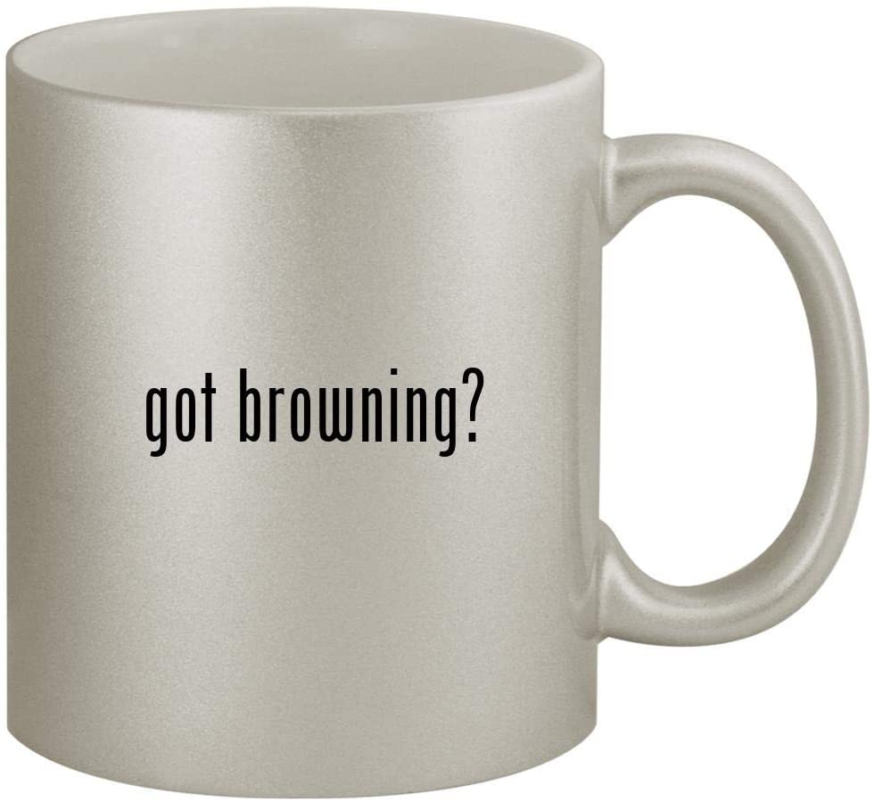 got browning? - 11oz Silver Coffee Mug Cup