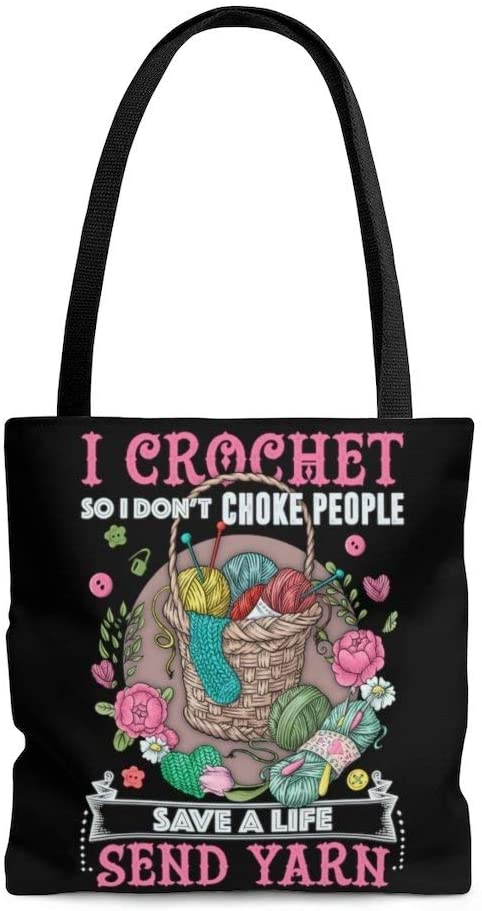 Motivational Quotes I Crochet So I Don't Choke People Save A Life Send Yarn AOP Tote Bag – Shoulder Bag – Reusable Shopping Bag 13x13 Gifts for Women, Wife, Girlfriend On Christmas, Birthday, Anniver