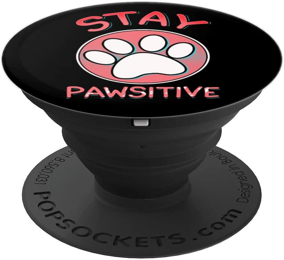 Stay Pawsitive Cute Gift For Dog Owners Animal Pet Lovers PopSockets Grip and Stand for Phones and Tablets