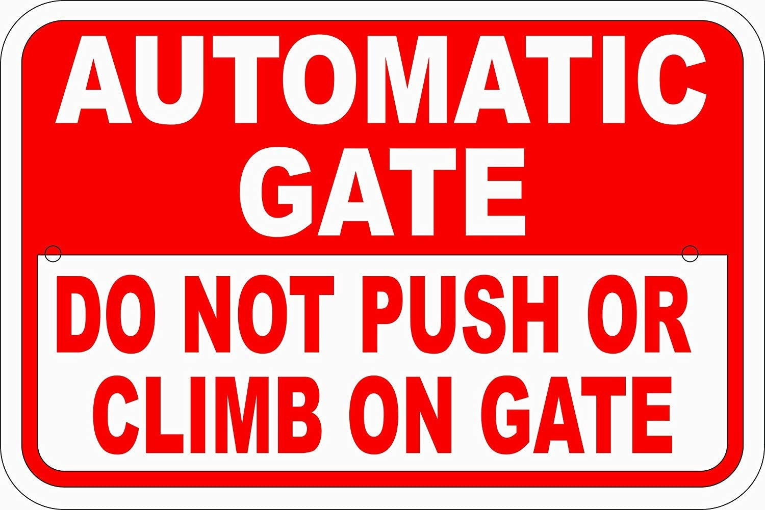 Safety Sign - Automatic Gate Do Not Push or Climb On Gate.8x12 Inch Metal Tin Sign Notice Warning Sign