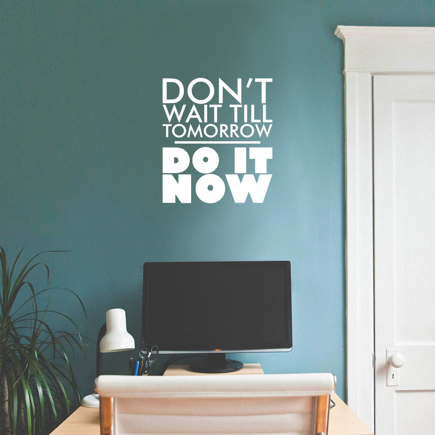 Vinyl Wall Art Decal - Don't Wait Til Tomorrow Do It Now - 19.5