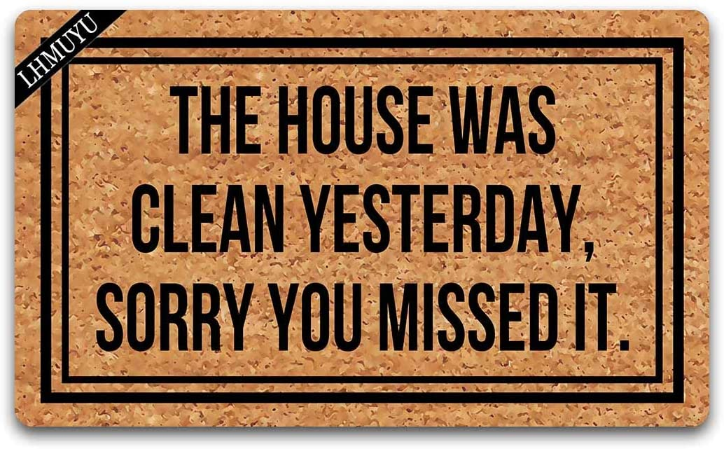 Home Decor The House was Clean Yesterday Sorry You Missed It Welcome Mat with Rubber Backing Doormat Entrance Floor Mat Non-Slip Entryway Rug Easy Clean 30 X 18 Inches