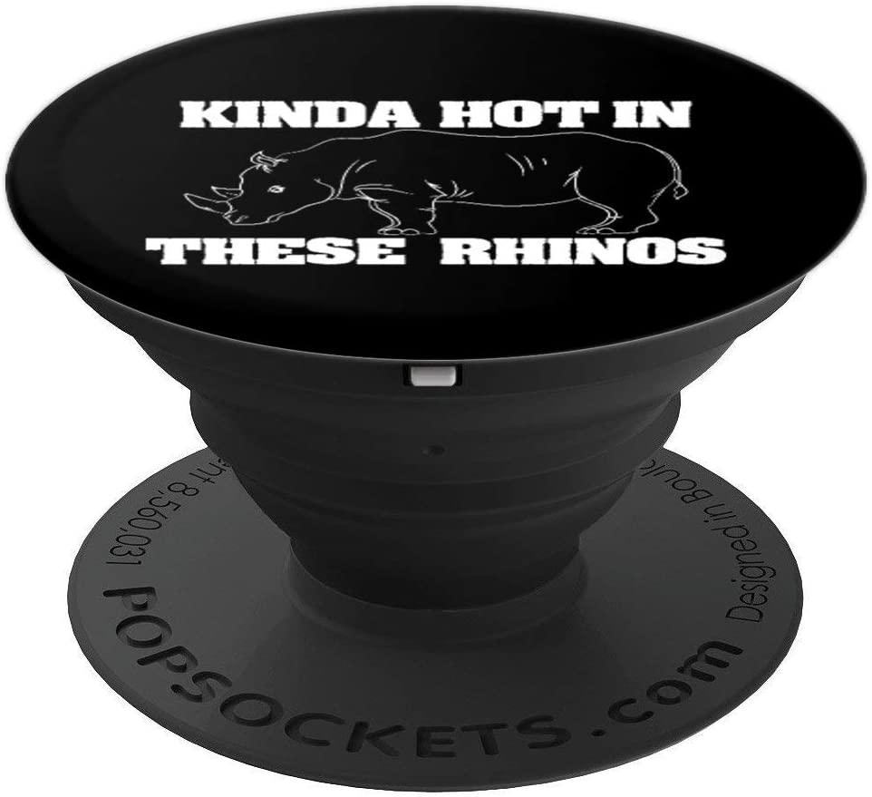 Kinda Hot In These Rhinos - Funny Rhino Design PopSockets Grip and Stand for Phones and Tablets