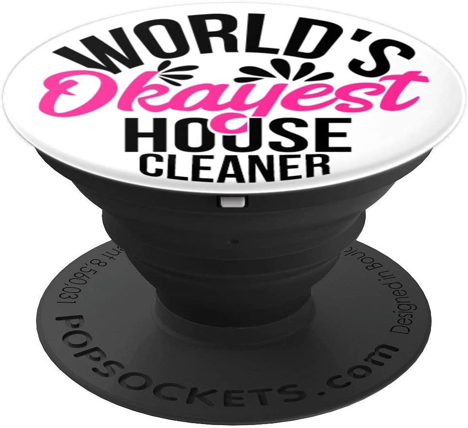 World's Okayest House Cleaner ACY076c PopSockets Grip and Stand for Phones and Tablets