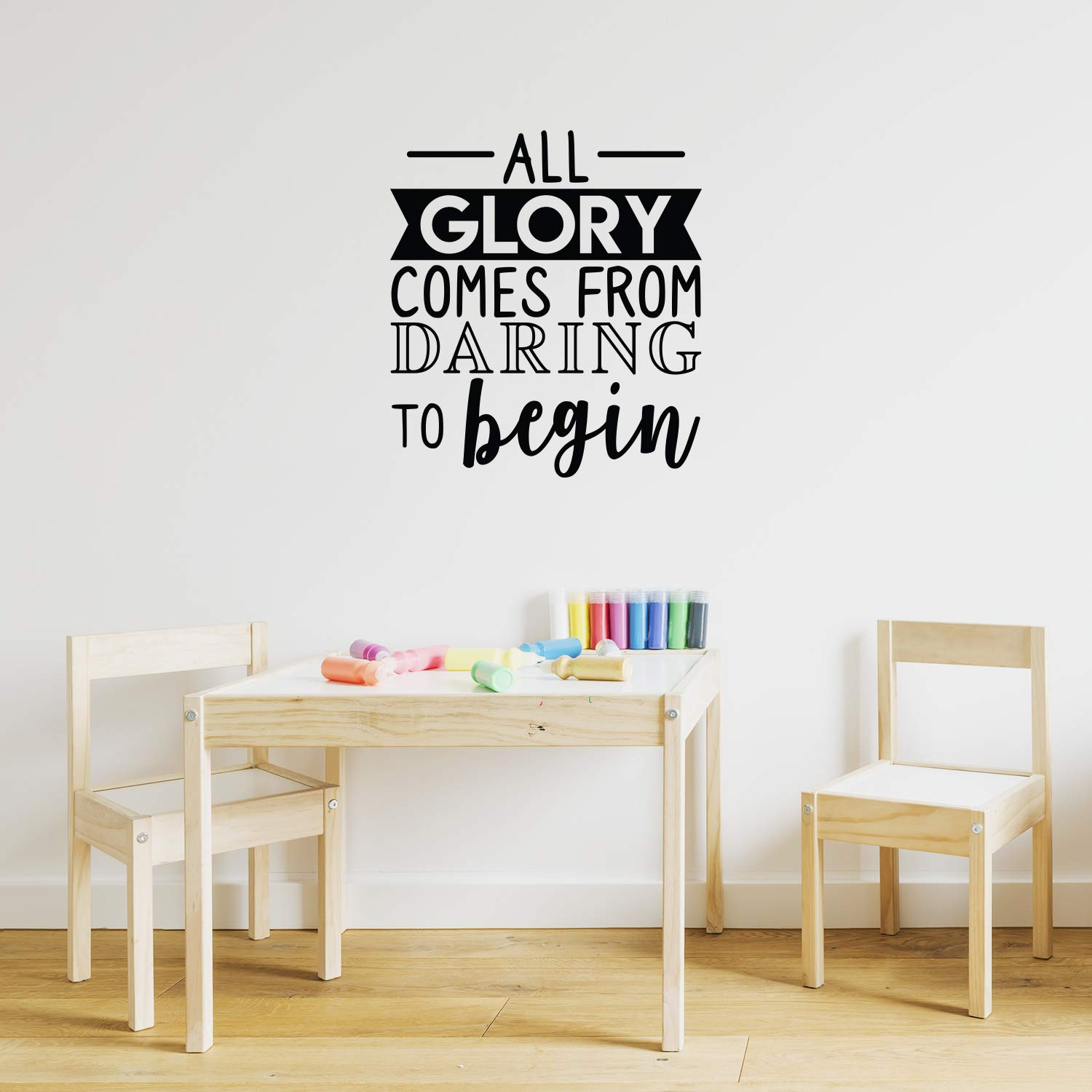 Vinyl Wall Art Decal - All Glory Comes from Daring to Begin - 24.5 x 22 - Motivational Trendy Optimistic Quote Sticker for Home Bedroom Playroom Office Work Gym Fitness Decor (Black)