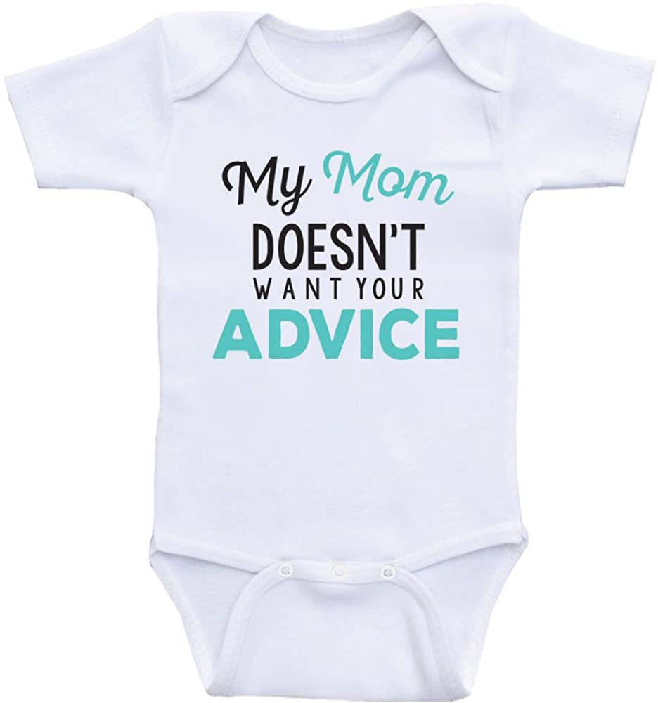 Heart Co Designs Funny Baby Clothes My Mom Doesn't Want Your Advice Funny Baby One Piece