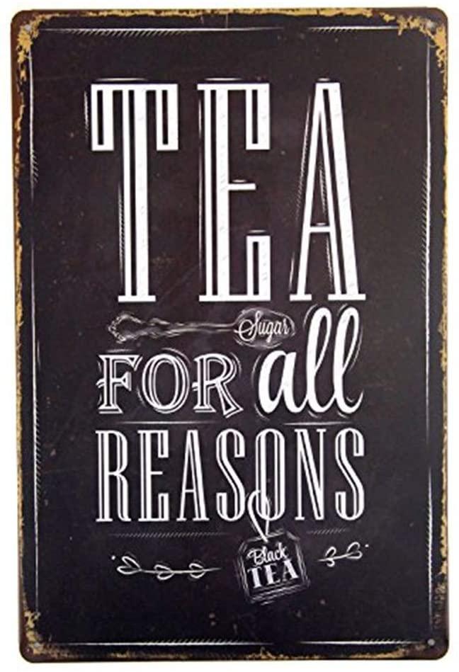 MAIYUAN Tea for All Reasons Metal Tin Sign Decor Bar Pub Home Retro Poster Cafe Art 8x12 Inches(H8-B041)