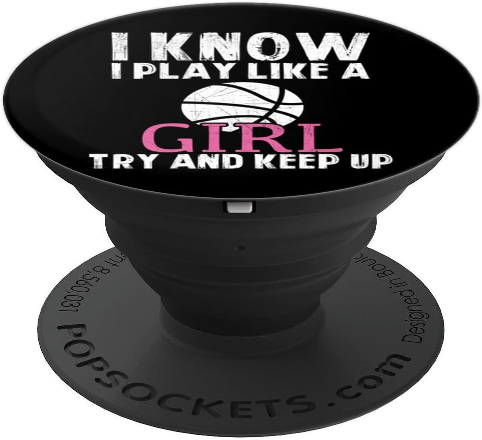 Basketball Play Like a Girl Try and Keep Up - Black PopSockets Grip and Stand for Phones and Tablets