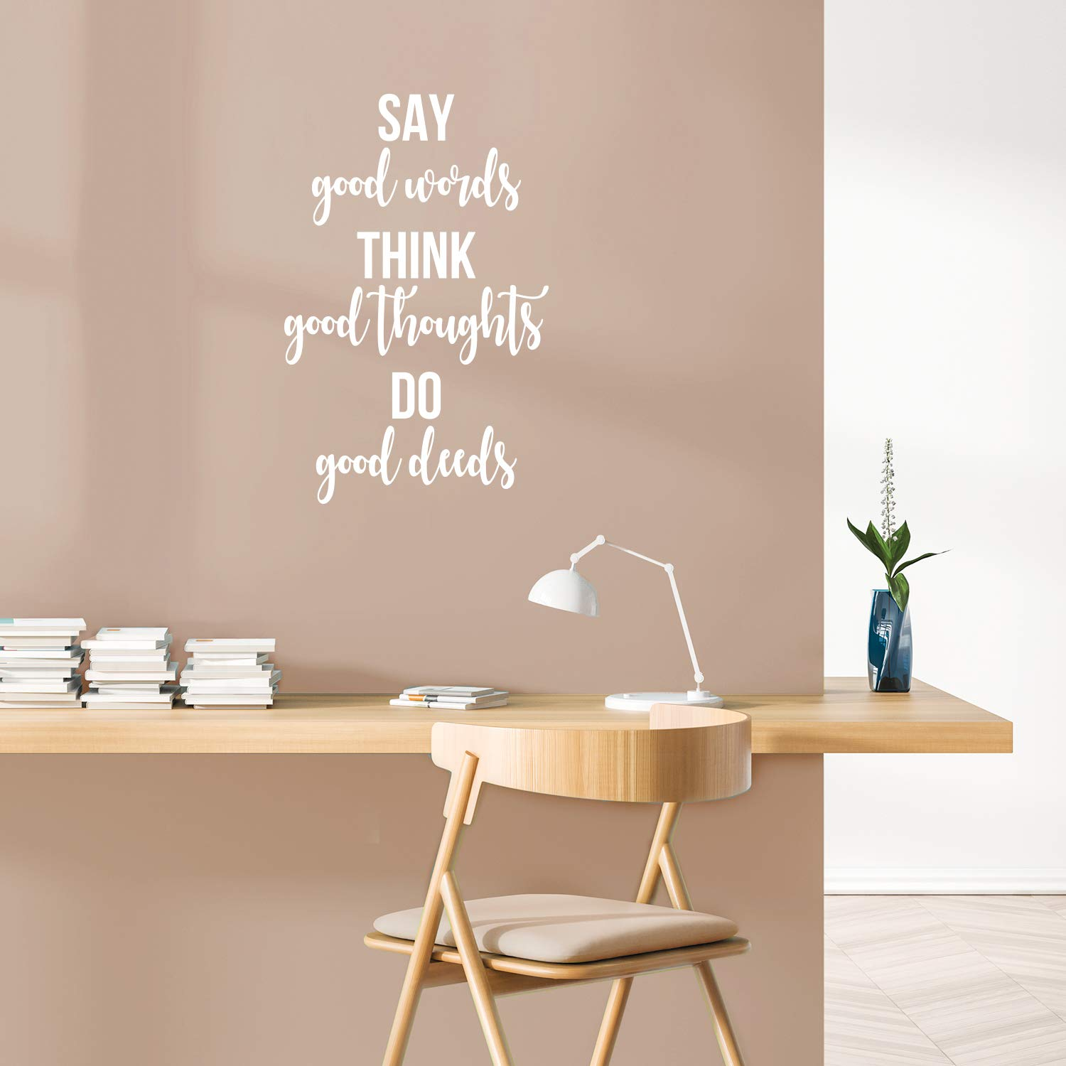 Vinyl Wall Art Decal - Say Good Words Thoughts Do Good Deeds - 26