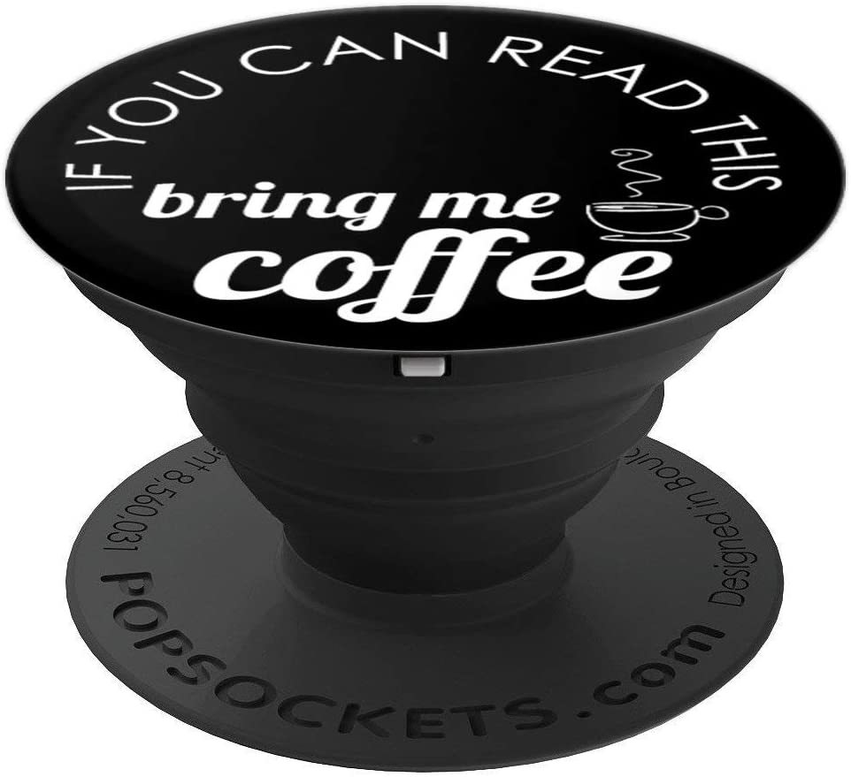 If You Can Read This Bring Me A Coffee Black And White PopSockets Grip and Stand for Phones and Tablets