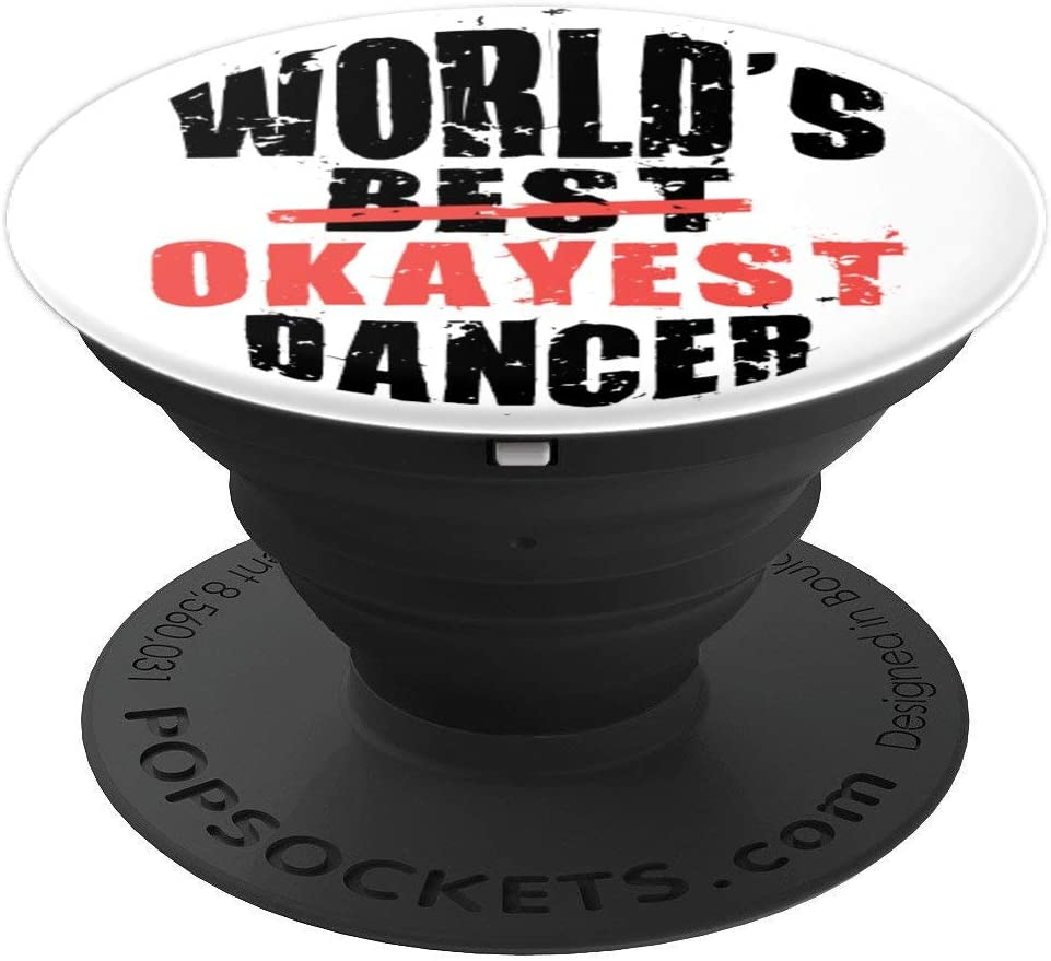 World's Best Okayest Dancer ACY079a PopSockets Grip and Stand for Phones and Tablets