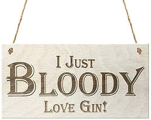 INNAPER I Just Bloody Love Gin Rustic Wood Signs for Home Decor Wall Art Plaques Painting 10x5(YBW957)