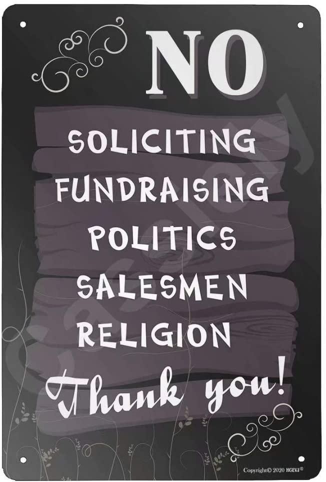 HGEVJ No Soliciting Fundraising Politics Salesmen Religion Thank You! 12