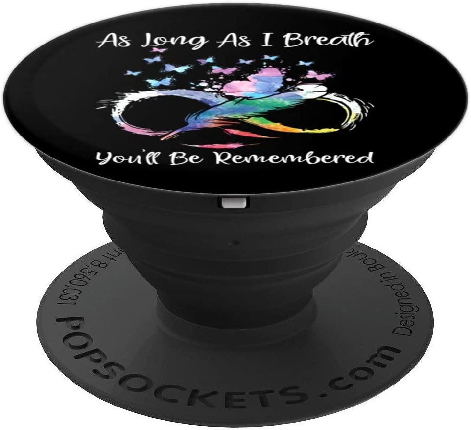 As Long As I Breathe You'll Be Remembered - Butterfly Lover PopSockets Grip and Stand for Phones and Tablets