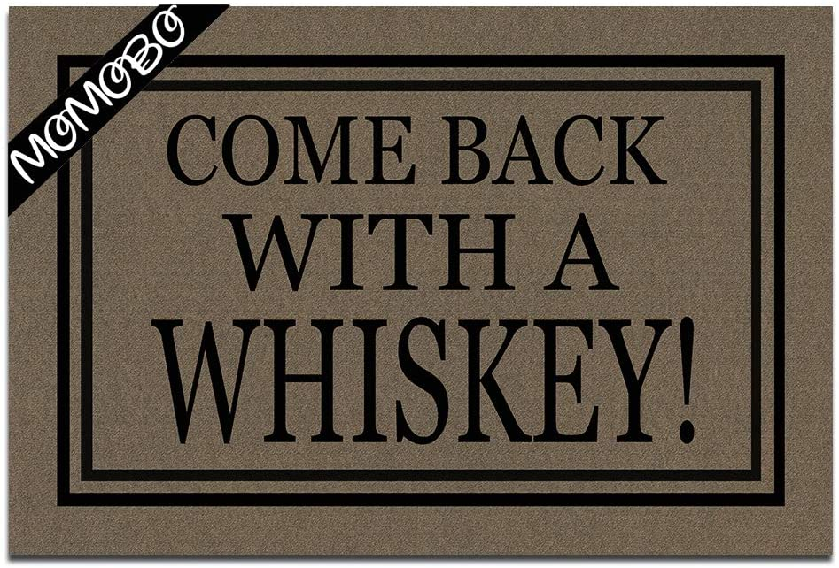 MOMOBO Funny Doormat Custom Indoor Doormat -Come Back with Whiskey Home and Office Decorative Entry Rug Garden/Kitchen/Bedroom Mat Non-Slip Rubber 23.6 x15.7 Inch