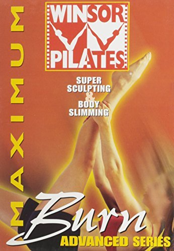 Winsor Pilates Maximum Burn Advanced Series: Super Sculpting & Body Slimming by n/a