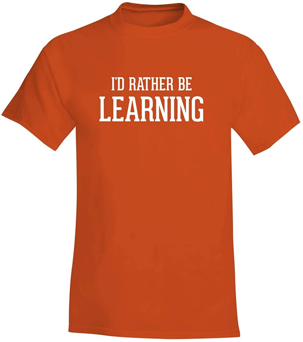 I'd Rather Be LEARNING - A Soft & Comfortable Men's T-Shirt