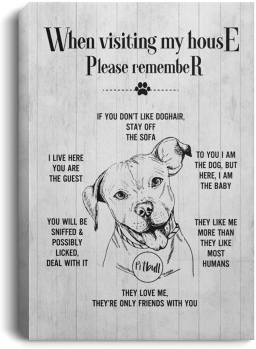 TeeWide When Visiting My-House Please-Remember Pitbull Framed Canvas Prints - Unframed Poster - Home Decor Wall Art, 32 x 48, 0.75 Framed Canvas/White