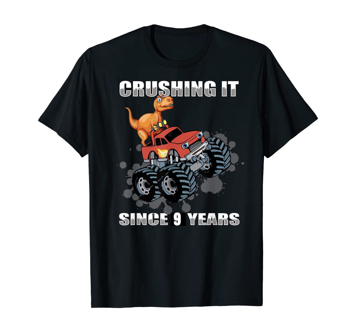 Crushing It Since 9 Years Monster Truck Dinosaur Birthday T-Shirt