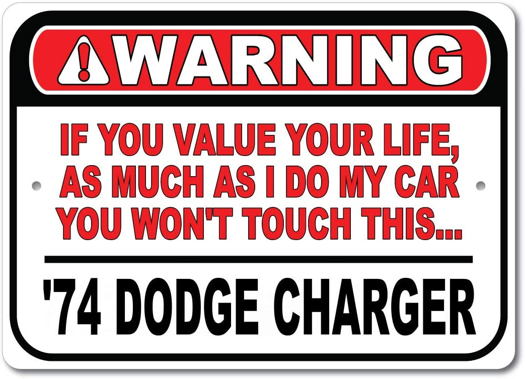 1974 74 Dodge Charger Don't Touch My Car Warning Sign, Garage Metal Sign, Man Cave Decor, Gift Sign - 10x14 inches