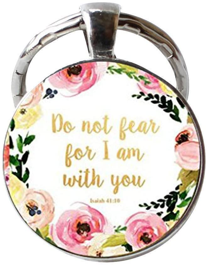 Do Not Fear for I Am with You Keychain Isaiah 41 10 Bible Verse Keychain Floral Inspirational Jewelry Christian Gifts