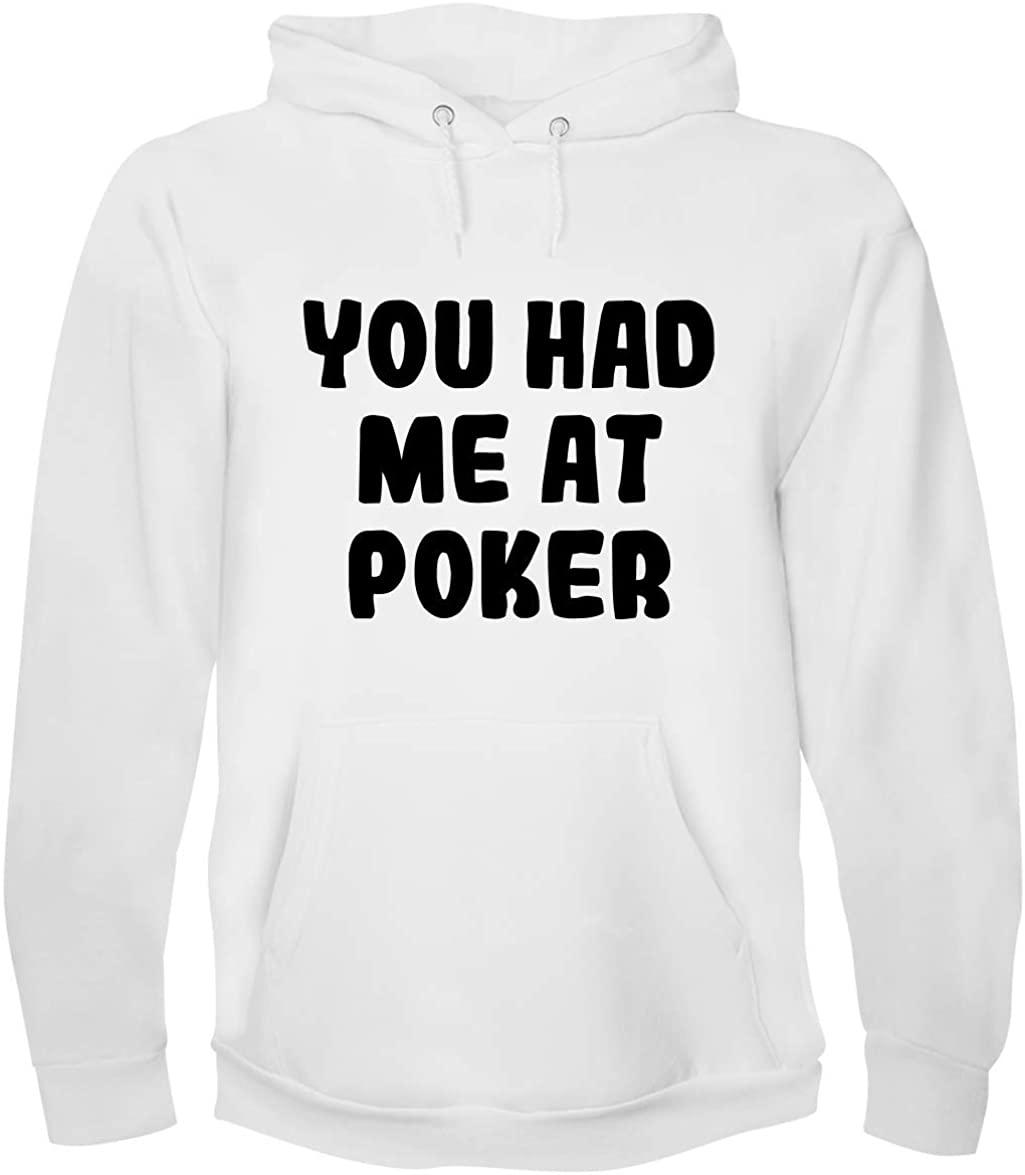You Had Me At POKER - A Soft & Comfortable Men's Hoodie Sweatshirt