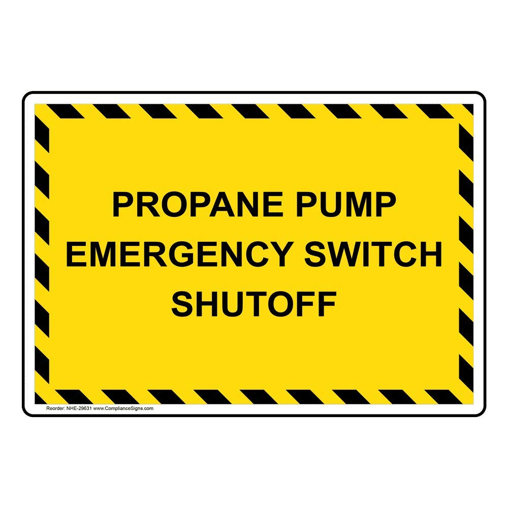 Propane Pump Emergency Switch Shutoff Safety Sign, Yellow 14x10 in. Aluminum for Fuel Gases Hazmat by ComplianceSigns