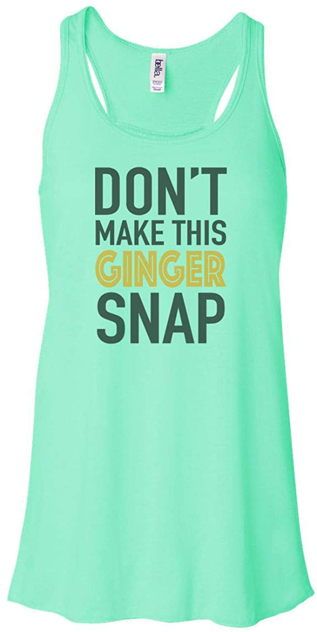 Don't Make This Ginger Snap/Ladies Tank/Women's Racerback/Soft Bella Canvas/Gift for Her/Athletic Wear/Redhead