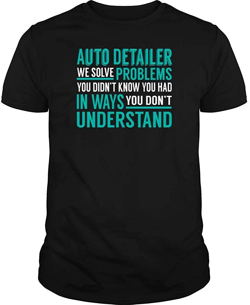 Auto Detailer - We Solve Problem - Job Shirt