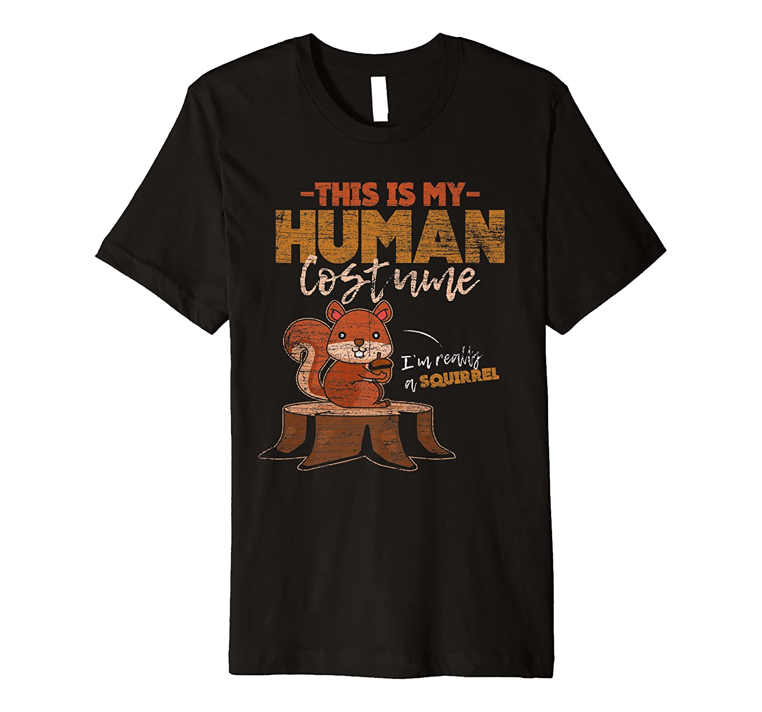 This Is My Human Costume Im Really A Squirrel Premium T-Shirt