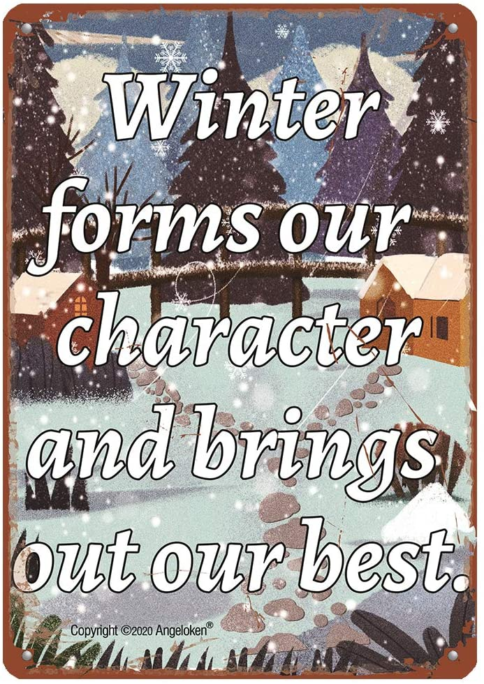 Metal Tin Sign Winter Inspirational Quotes Winter Forms Our Character Vintage Bar Pub Garage Hotel Diner Cafe Home Iron Mesh Fence Farm Supermarket Mall Forest Garden Door Wall Decor Art (8