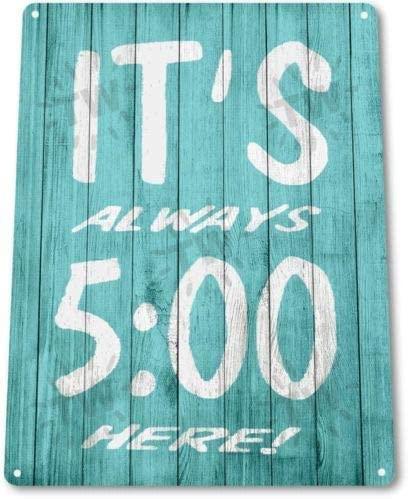 Metal tin Sign 8x12 inches TIN Sign Always Oclock Bar Pub Lounge Rustic Drinking Sign Decor