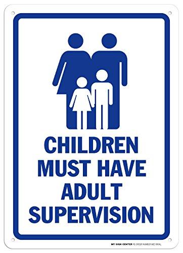 Children Must Have Adult Supervision Sign - 10