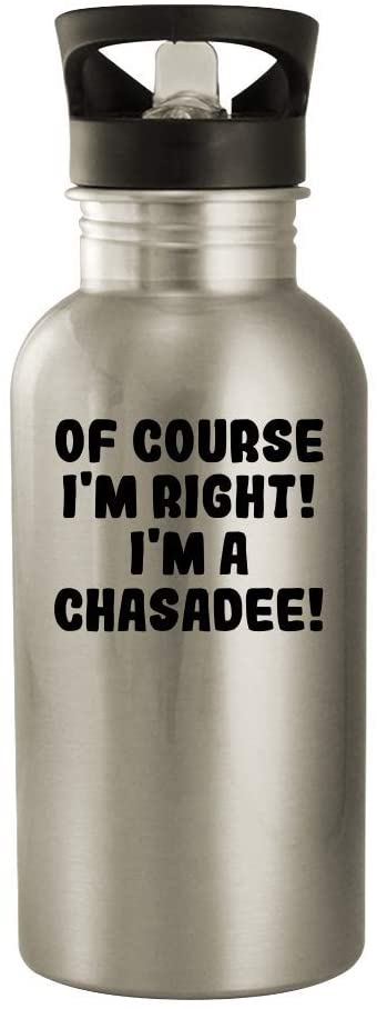 Of Course I'm Right! I'm A Chasadee! - 20oz Stainless Steel Outdoor Water Bottle, Silver